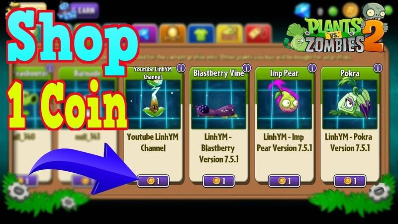 PVZ 2 7 5 1 LinhYM Plants vs Zombies 2 Shop 1 Coin Updated Version 7 5 1