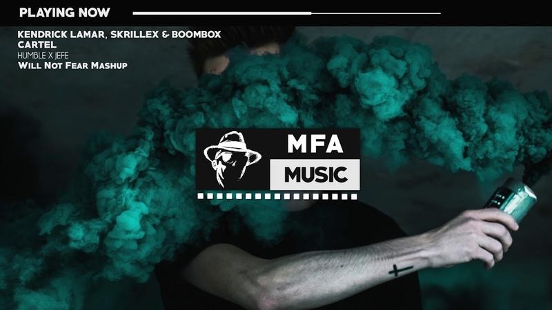 Skrillex, Kendrick Lamar Boombox Cartel - Humble X Jefe (Will Not Fear Mashup)