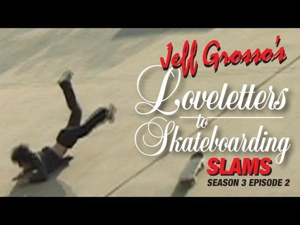 Grosso's Loveletters to Skateboarding Slams