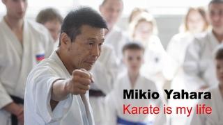 Mikio Yahara. Karate is my life. Микио Яхара. Каратэ - это моя жизнь