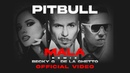 Pitbull feat Becky G De La Ghetto Mala Remix Official Video