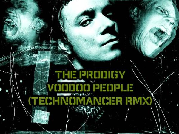 The Prodigy - Voodoo People (Technomancer RMX)