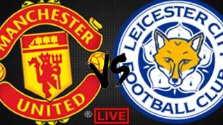 Манчестер Юнайтед - Лестер прямая трансляция   Manchester United - Leicester City LIVE