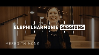 Elbphilharmonie Sessions | Meredith Monk