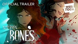 Not Even Bones (Official Trailer) | WEBTOON