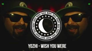 Yozhi - Wish You Were