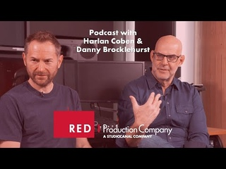 Episode 2 - Harlan Coben & Danny Brocklehurst - Red Production Company Podcast