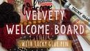 Bársonyos üdvözlőtábla Velvety Welcome board