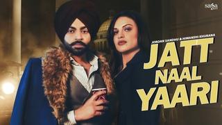 Jatt Naal Yaari - Jordan Sandhu   Himanshi Khurana   Arjan Virk   The Kidd   New Punjabi Songs 2021