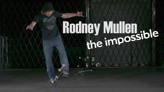 Rodney Mullen - The Impossible (2018)