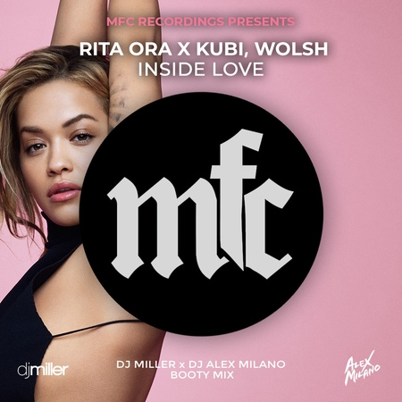 Rita Ora x Kubi Wolsh Inside Love DJ Miller x DJ Alex Milano Bootymix