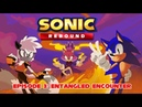 SONIC REBOUND | EPISODE 3: ENTANGLED ENCOUNTER - Sonic IDW Animation (Tangle/Blaze)