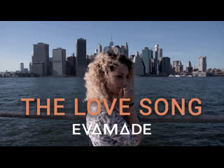 EVAMADE - The Love Song (official video from New York)