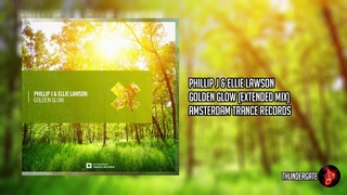 Phillip J & Ellie Lawson - Golden Glow (Extended Mix) |Amsterdam Trance Records|
