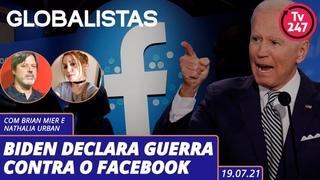 Globalistas - Biden declara guerra contra o Facebook