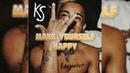 Ksold Make yourself happy XXXTENTACION Motivational Words