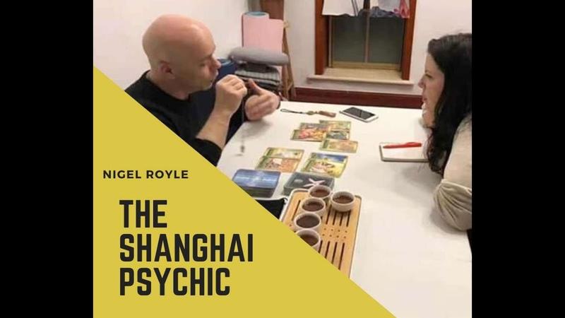 Nigel Royle The Shanghai Psychic